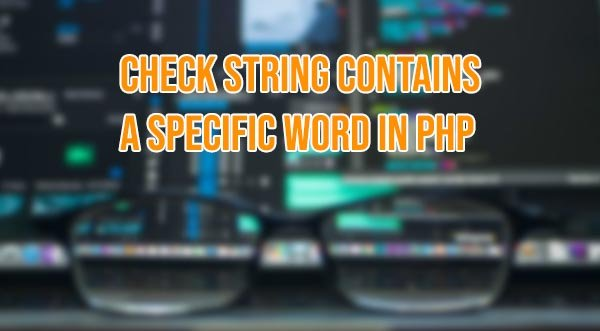 Check string contains a specific word in PHP