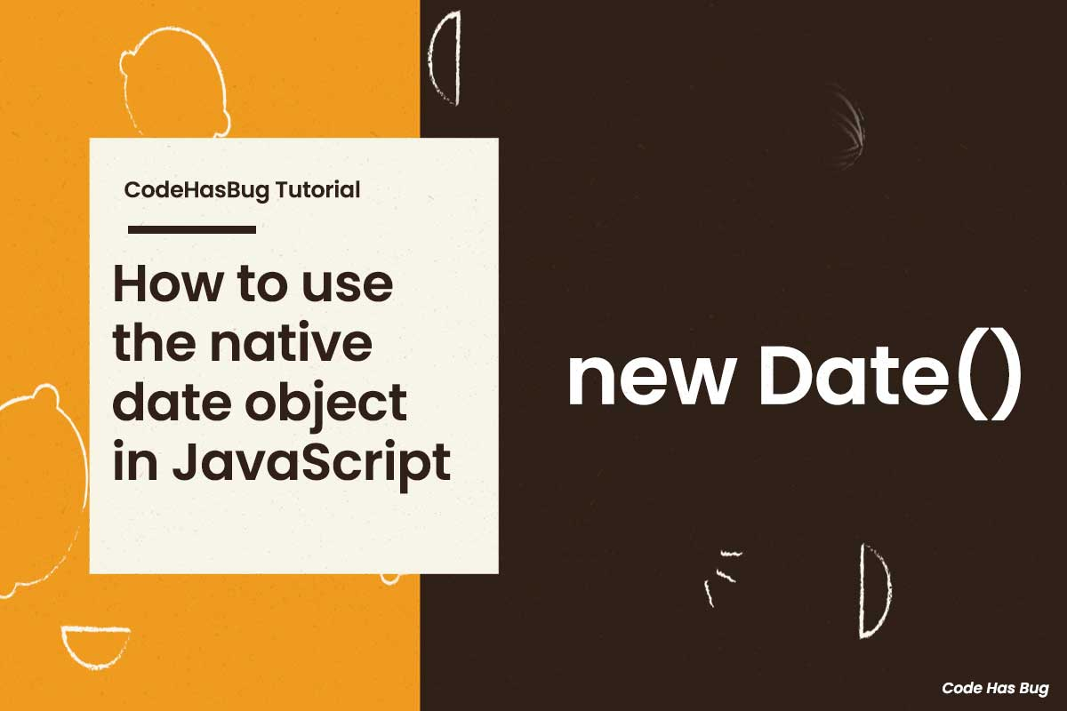How to use the native date object in JavaScript