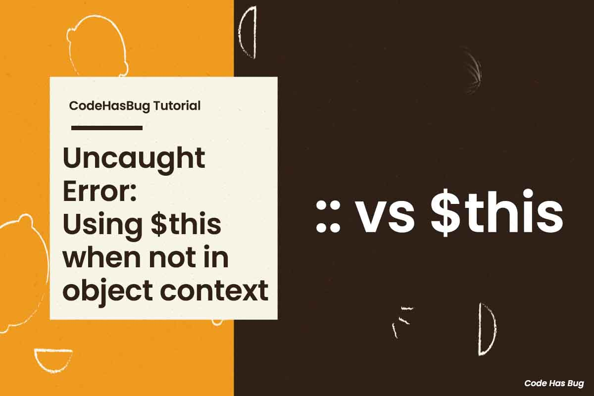 How to fix FATAL ERROR Uncaught Error: Using $this when not in object context