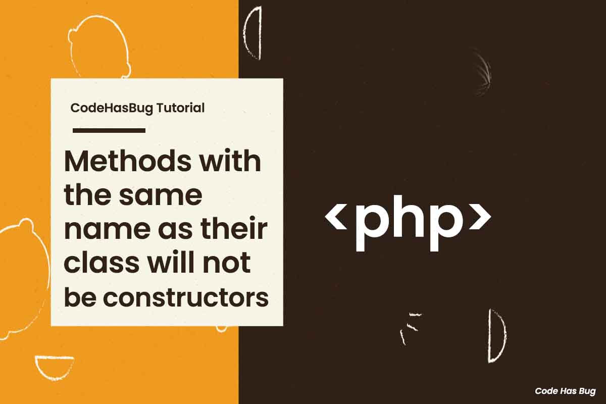 Methods with the same name as their class will not be constructors in a future version of PHP