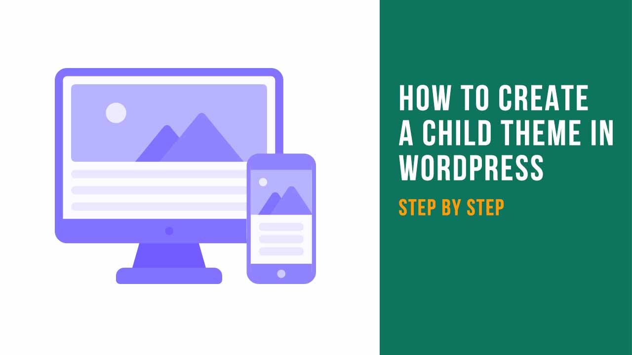How to create a child theme in WordPress step by step 2021