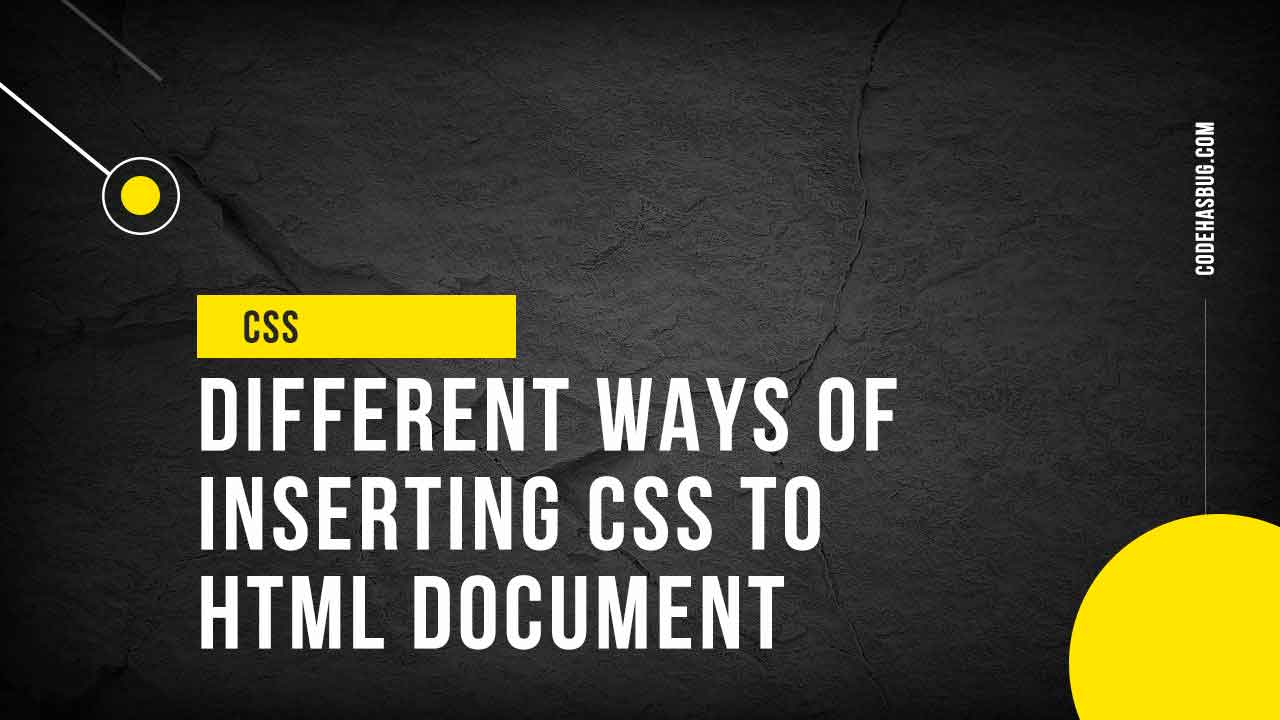 Different ways of inserting CSS to HTML document