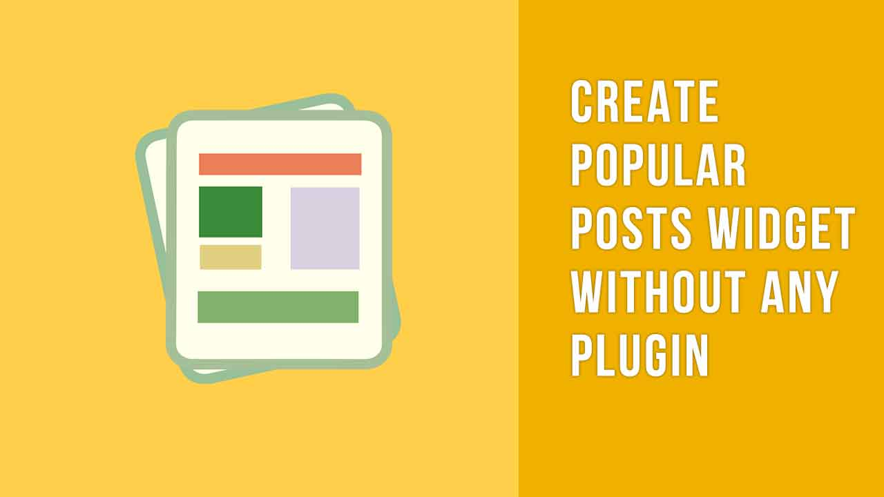 Create popular posts widget without any plugin
