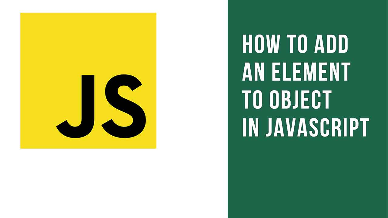 How to Add an Element to object JavaScript