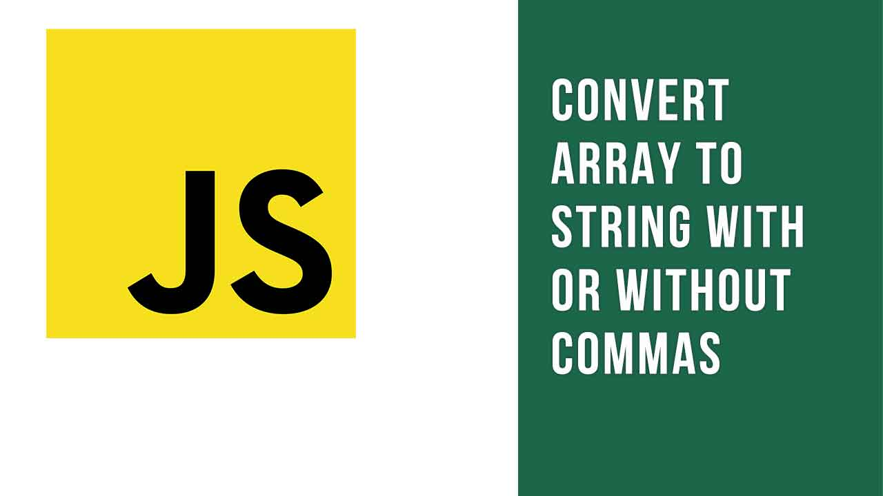 Convert Array To String With or Without Commas