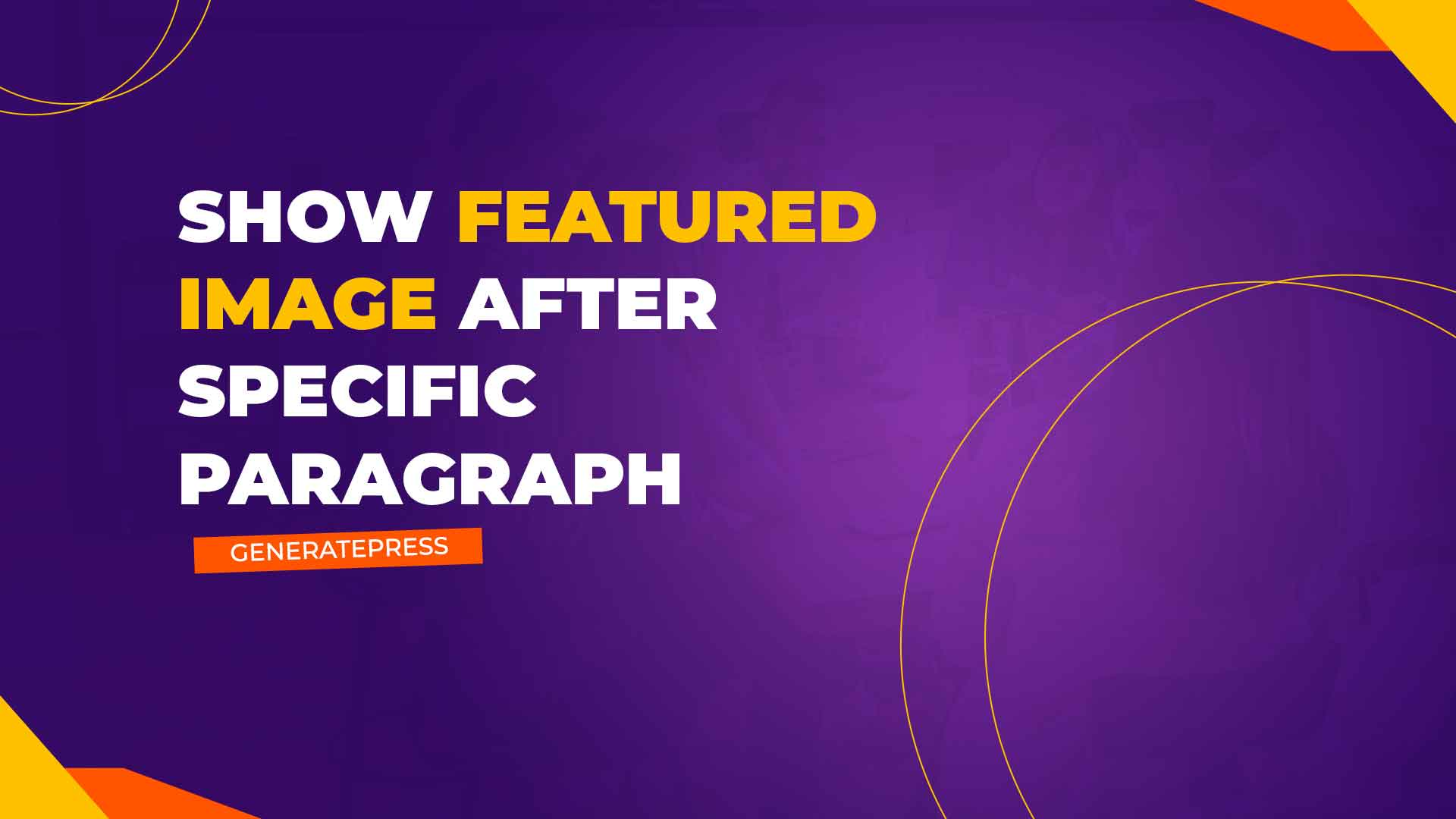 Show Featured Image After Specific Paragraph GeneratePress Free and Premium Theme