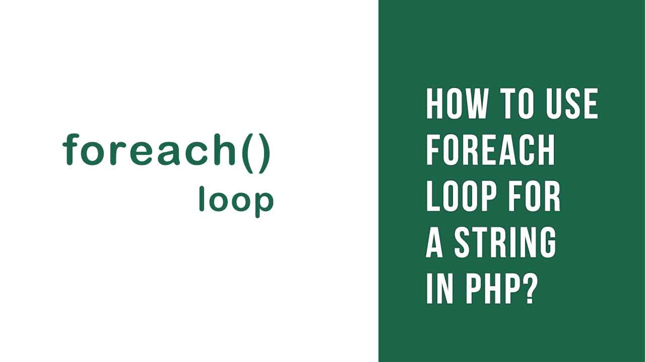 How to use foreach loop for a string in PHP?