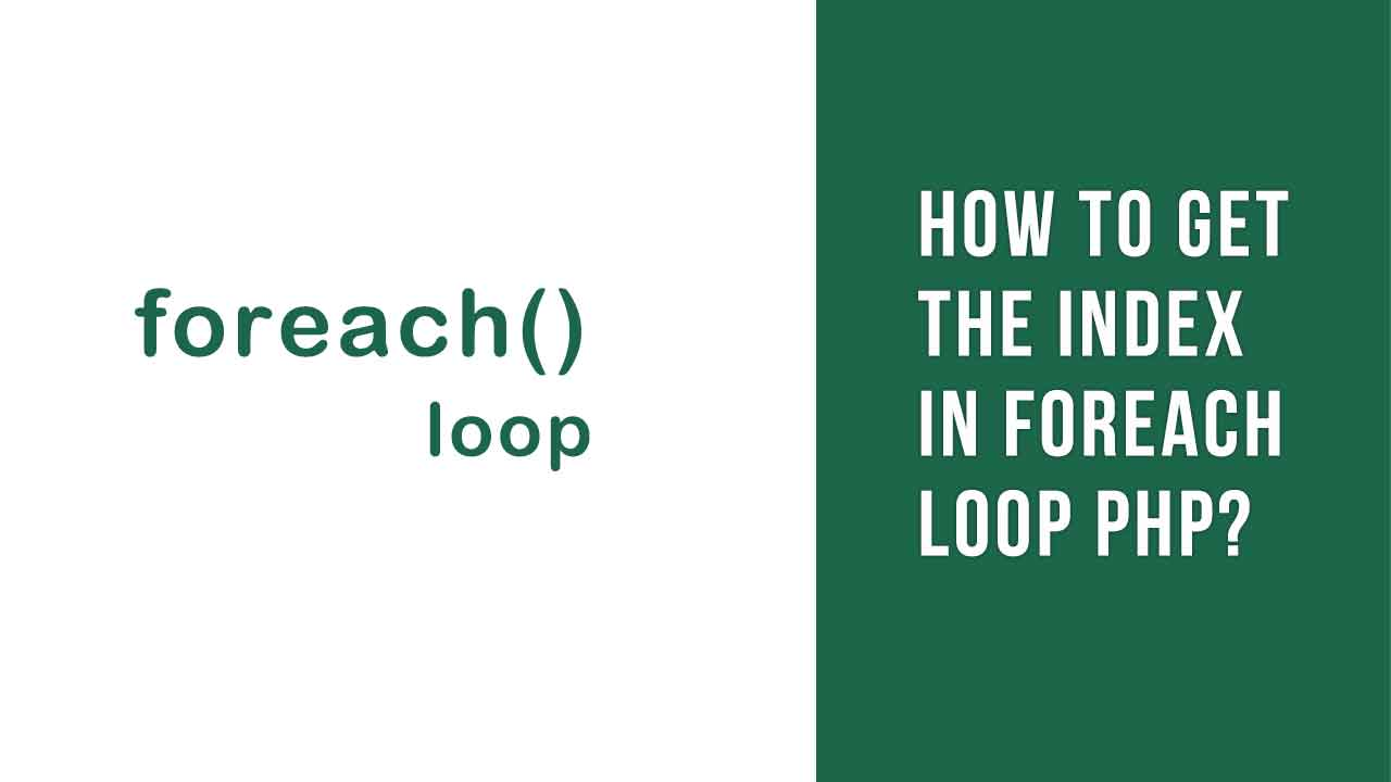 How to get the Index in foreach loop php?
