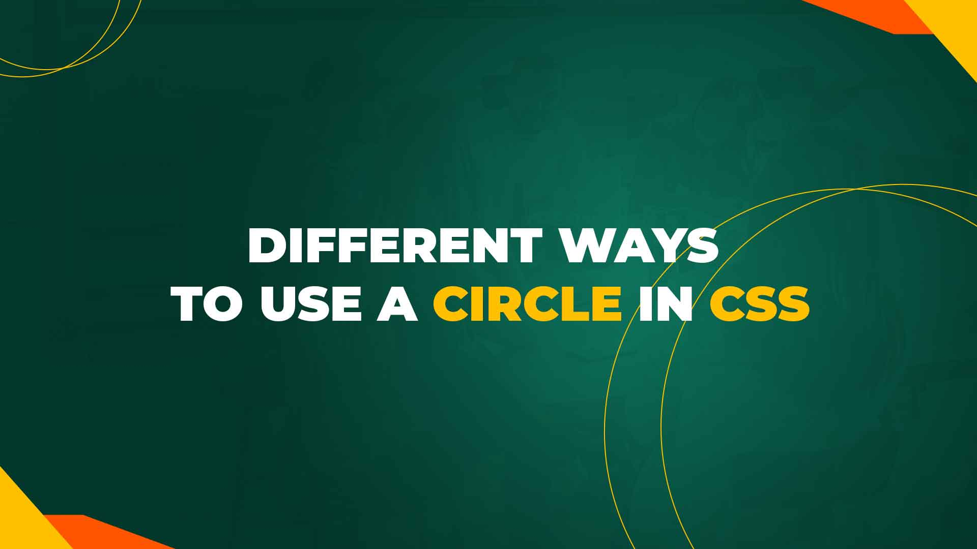 Different ways to use a Circle in CSS