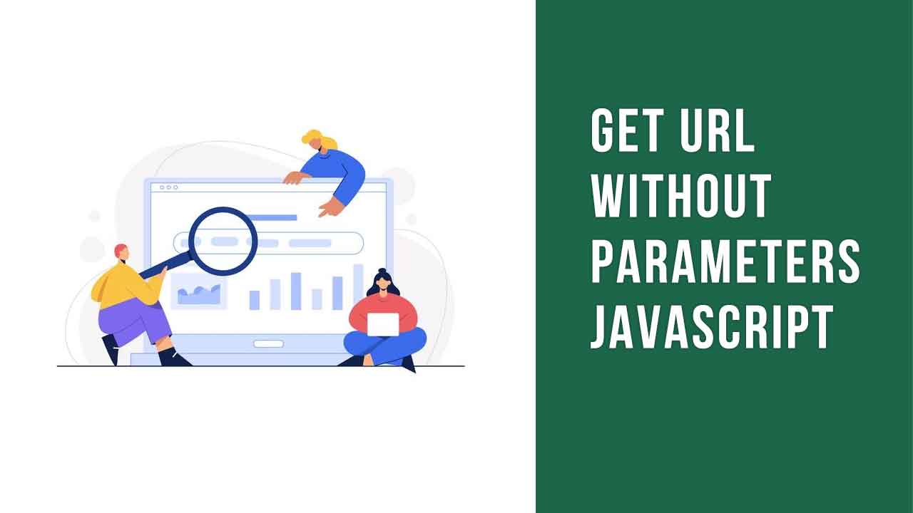 Get URL without parameters JavaScript