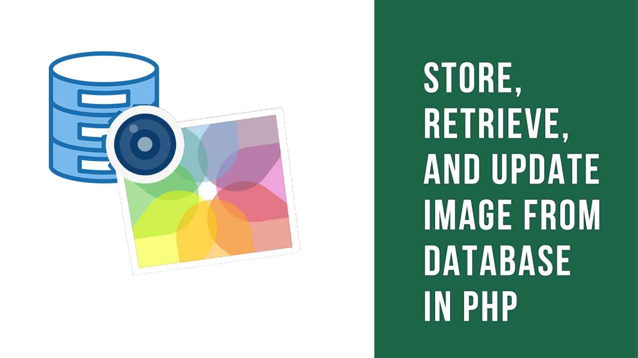 Store, retrieve, and update image from database in PHP